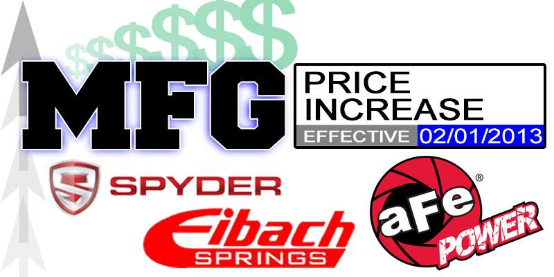 MFG PRICE INCREASE: Effective February 1st, 2013