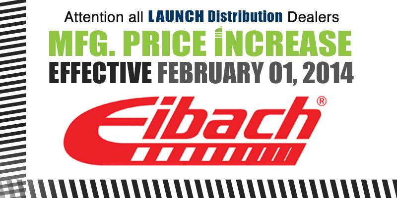MFG PRICE INCREASE: Eibach effective Feb 1st 2014