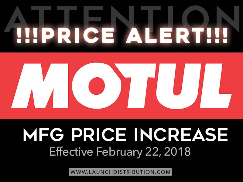 ALERT – MFG Price Increase Motul effective Feb 22, 2018